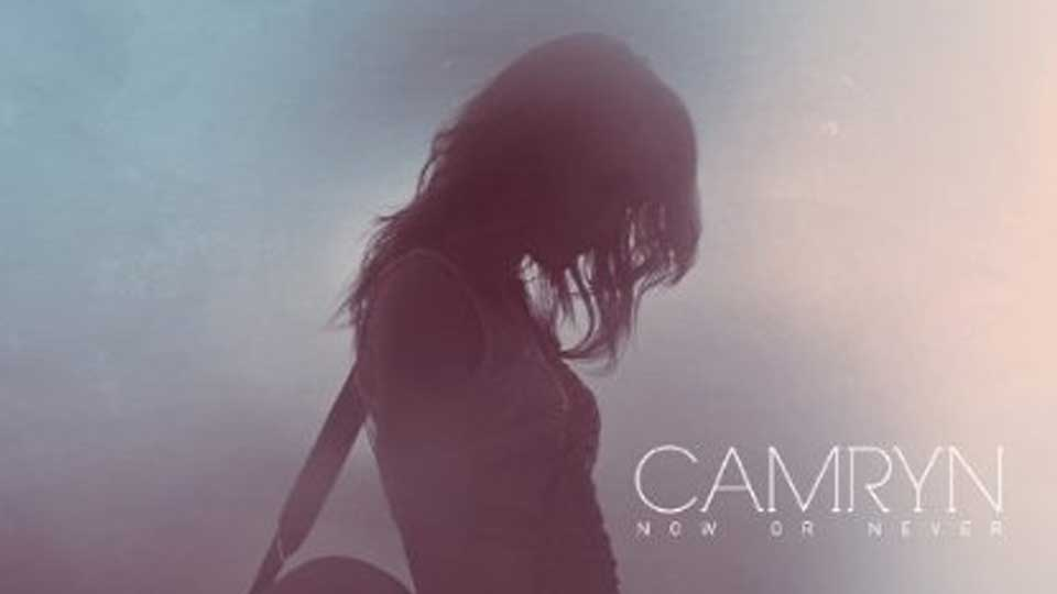 Camryn - Now or Never