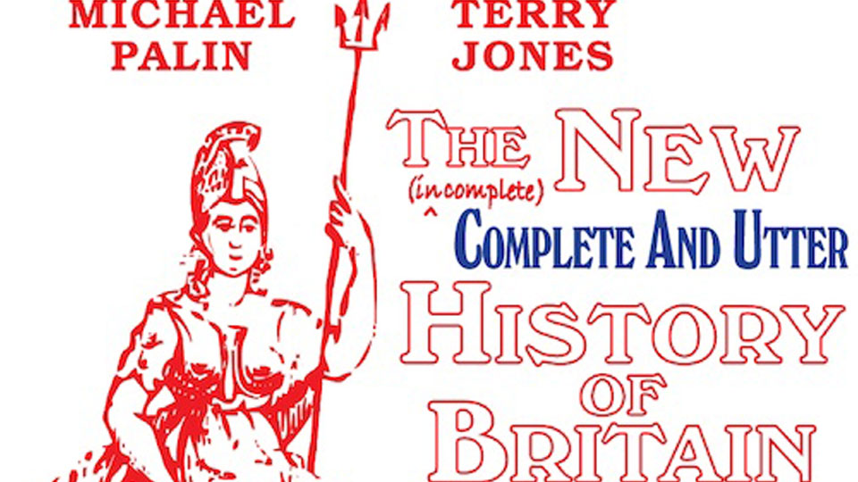 The Complete and Utter History of Britain