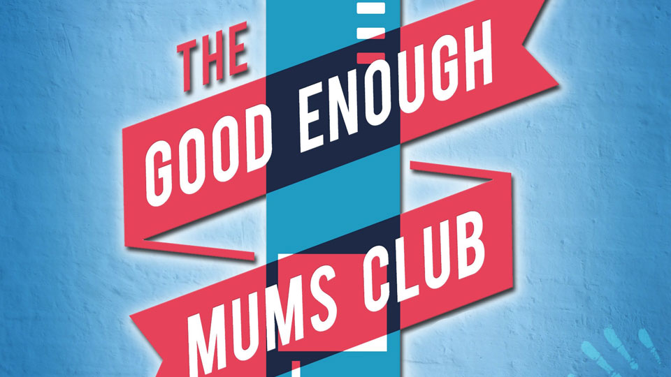 The Good Enough Mums Club