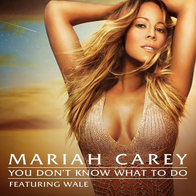 Mariah Carey - You Don't Know What To Do