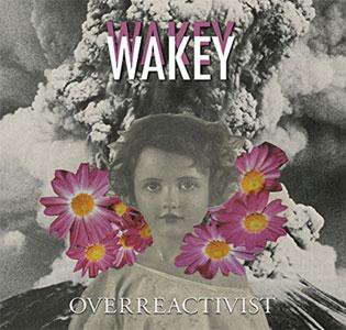 Wakey Wakey Overreactivist