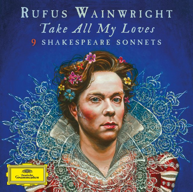 Rufus Wainwright - Take All My Loves