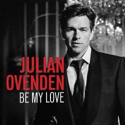Julian Ovenden - Be My Love