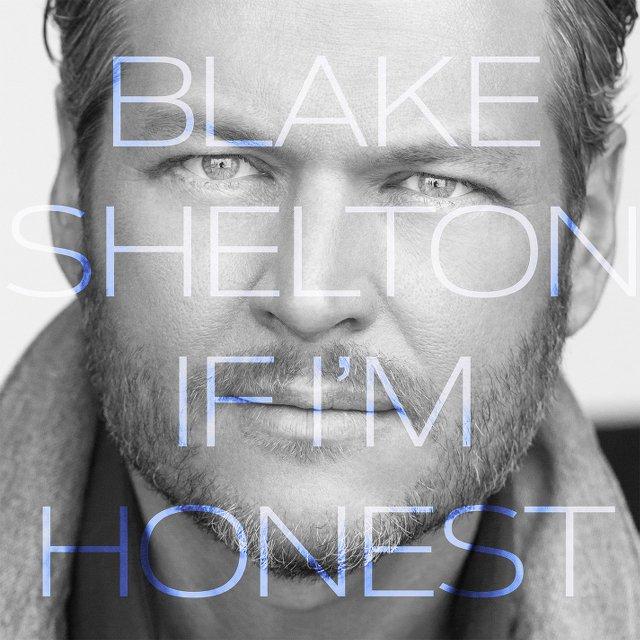 Blake Shelton - If I'm Honest
