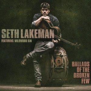 Seth Lakeman - Ballads of the Broken Few