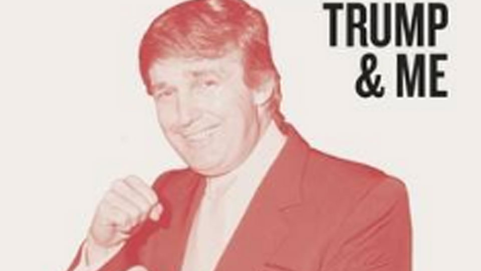 Trump and Me