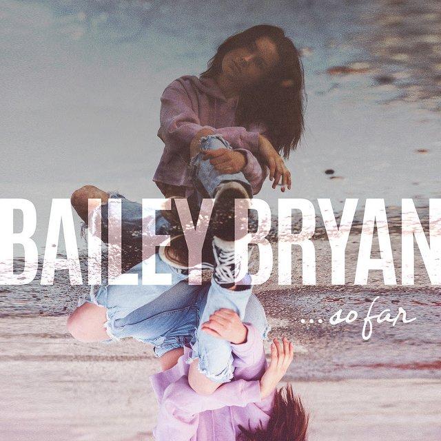 Bailey Bryan - So Far EP