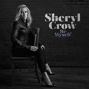 Sheryl Crow - Be Myself