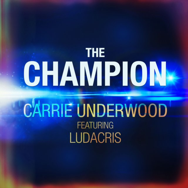 Carrie Underwood featuring Ludacris - The Champion