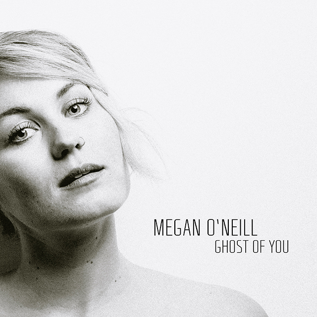 Megan O'Neill - Ghost of You