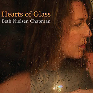 Beth Nielsen Chapman - Hearts Of Glass