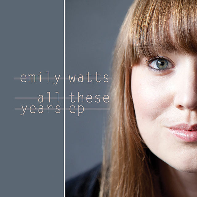 Emily Watts - All These Years EP
