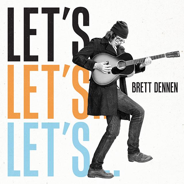 Brett Dennen - Let's...