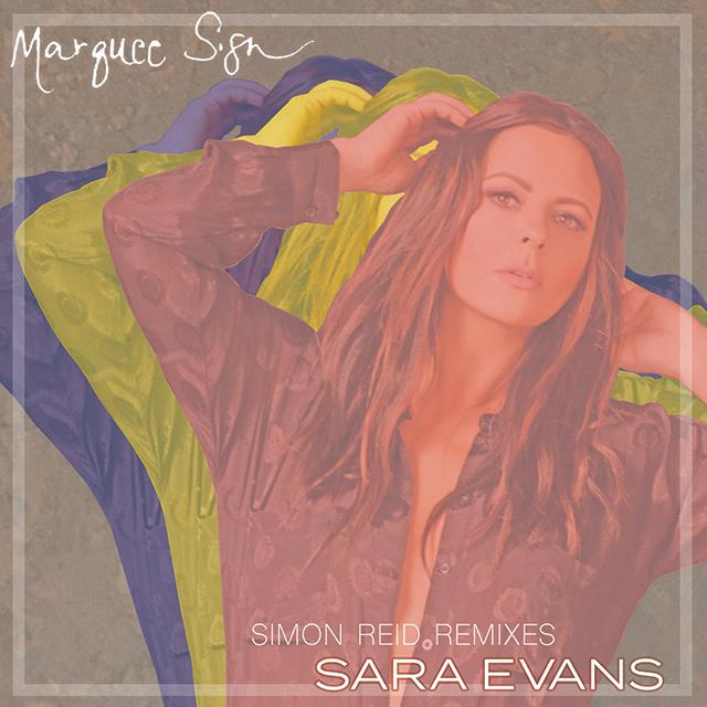 Sara Evans- Marquee Sign Simon Reid Remixes