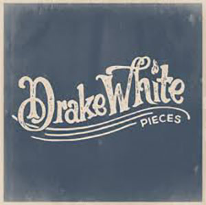 Drake White - Pieces EP