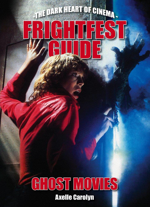 The FrightFest Guide to Ghost Movies - Axelle Carolyn