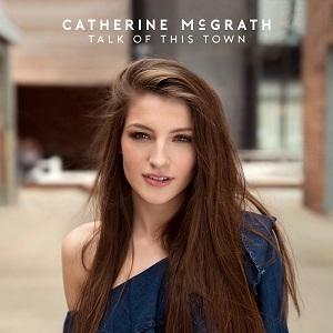 Catherine McGrath Talk Of This Town
