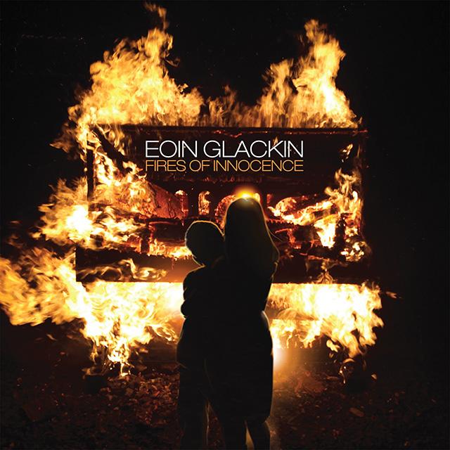 Eoin Glackin - Fires of Innocence