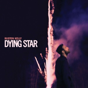 Ruston Kelly Dying Star