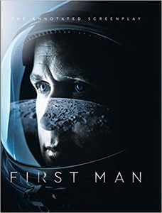 First Man: The Screenplay