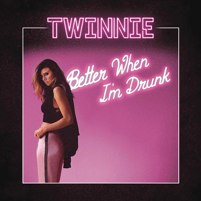 Twinnie - Better When I'm Drunk