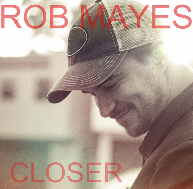 Rob Mayes - Closer