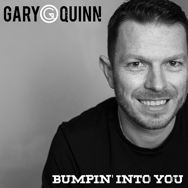 Gary Quinn - Bumpin' Into You