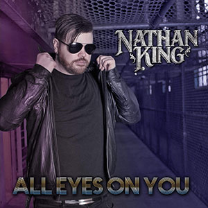 Nathan King - All Eyes On You