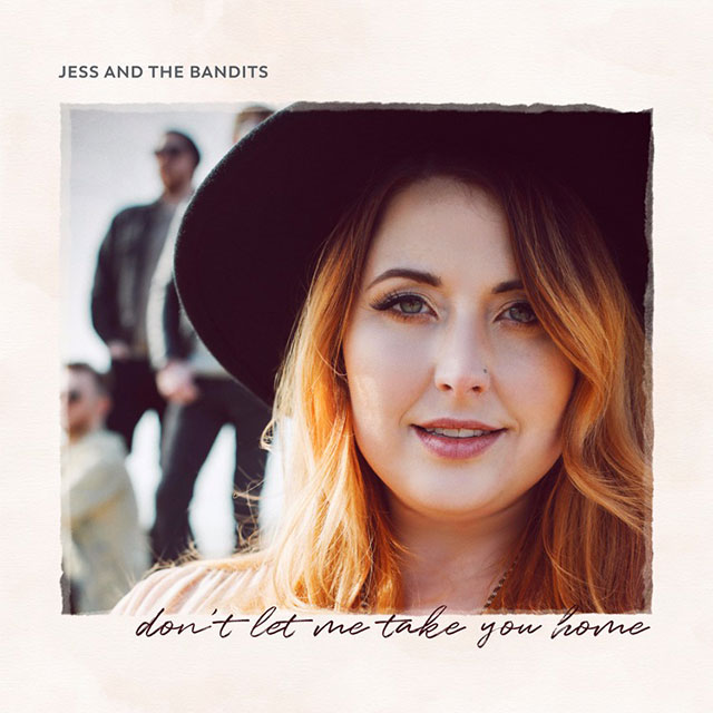 Jess and the Bandits - Don't Let Me Take You Home