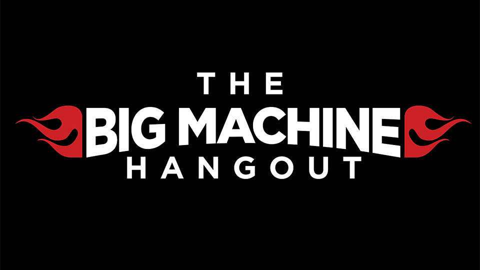Big Machine Hangout