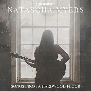 Natascha Myers - Songs From a Hardwood Floor