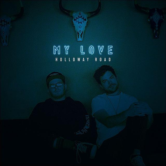 Holloway Road - My Love