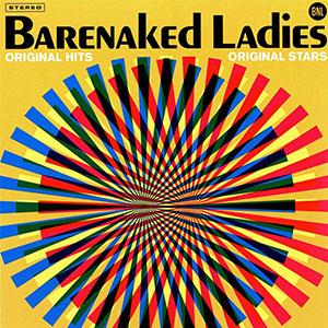 Barenaked Ladies - Original Hits, Original Stars