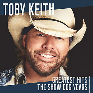 Toby Keith - Greatest Hits The Show Dog Years