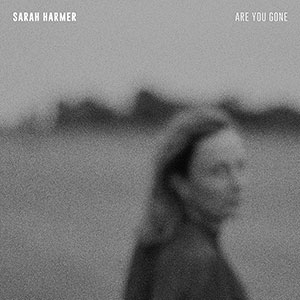 Sarah Harmer - Are You Gone