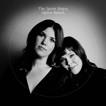 The Secret Sisters Saturn Return
