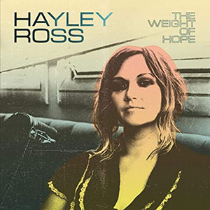 Hayley Ross - The Weight of Hope