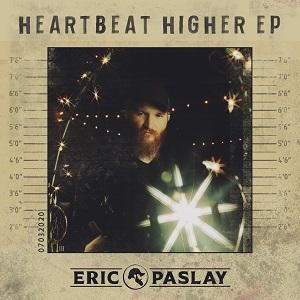 Eric Paslay Heartbeat Higher